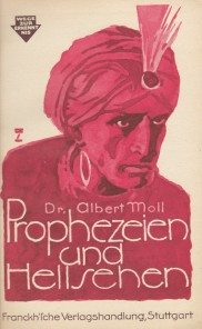 Albert Moll's popular 'Prophecy and Clairvoyance' (1922)