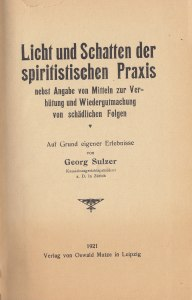 Sulzer's 'Light and Shadow in the Practice of Spiritism' etc.